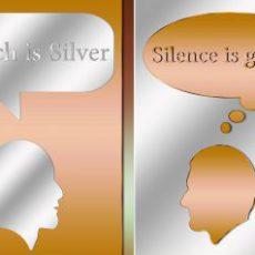 Reden ist Silber – Schweigen ist GOLD